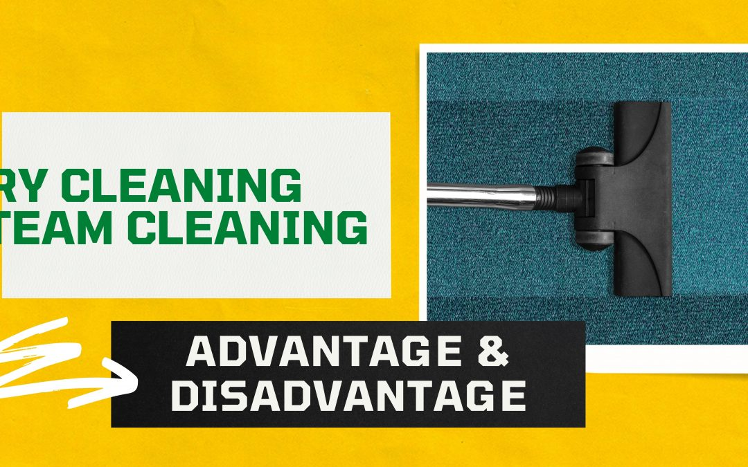 Dry Cleaning & Steam Cleaning- Advantage & Disadvantages